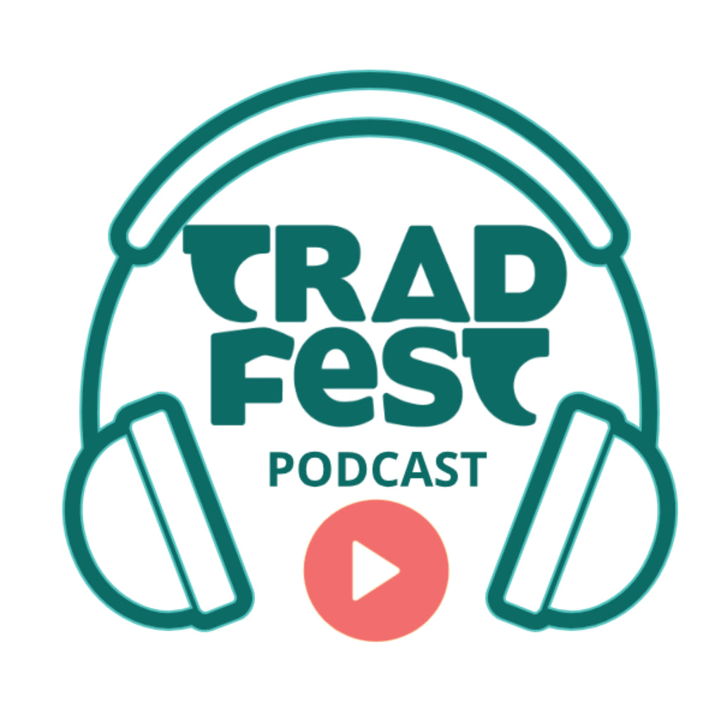 Tradfest Podcast