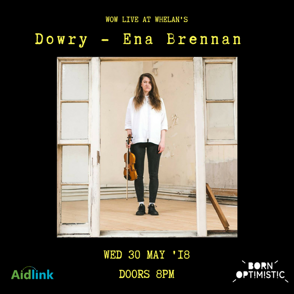 Wow Whelans May 30th feat Alison Spittle, Dowry & Aoife Carton with MC Eve Darcy