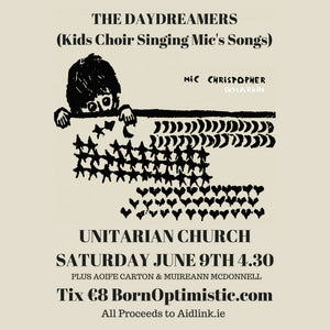 The Daydreamers Kids Choir Singing The Songs Of Mic Christopher in Aid of  Aidlink - Dublin Unitarian Church Saturday June 9th 4 30pm