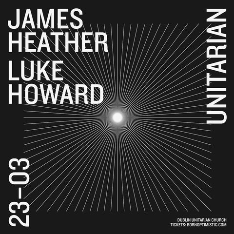 James Heather Luke Howard Dublin Unitarian Sat March 23rd Doors 7.30, Show 8pm