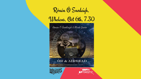 Tickets to see Rónán Ó Snodaigh, Whelans, Oct 6th