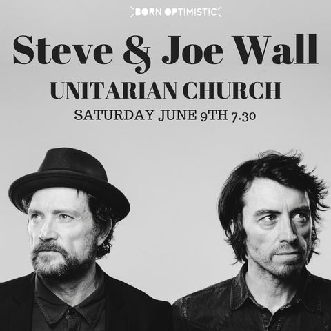 Steve & Joe Wall - Dublin Unitarian Church - Saturday June 9th - 7.30