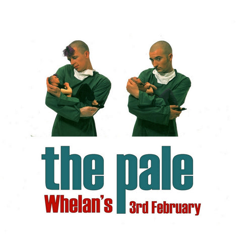 Tickets for The Pale Whelans, Saturday February 3rd