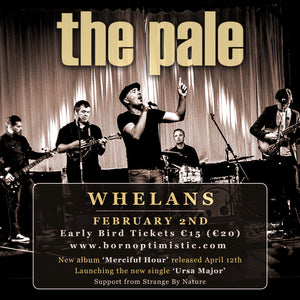 The Pale Whelans Feb 2nd  2019 8pm