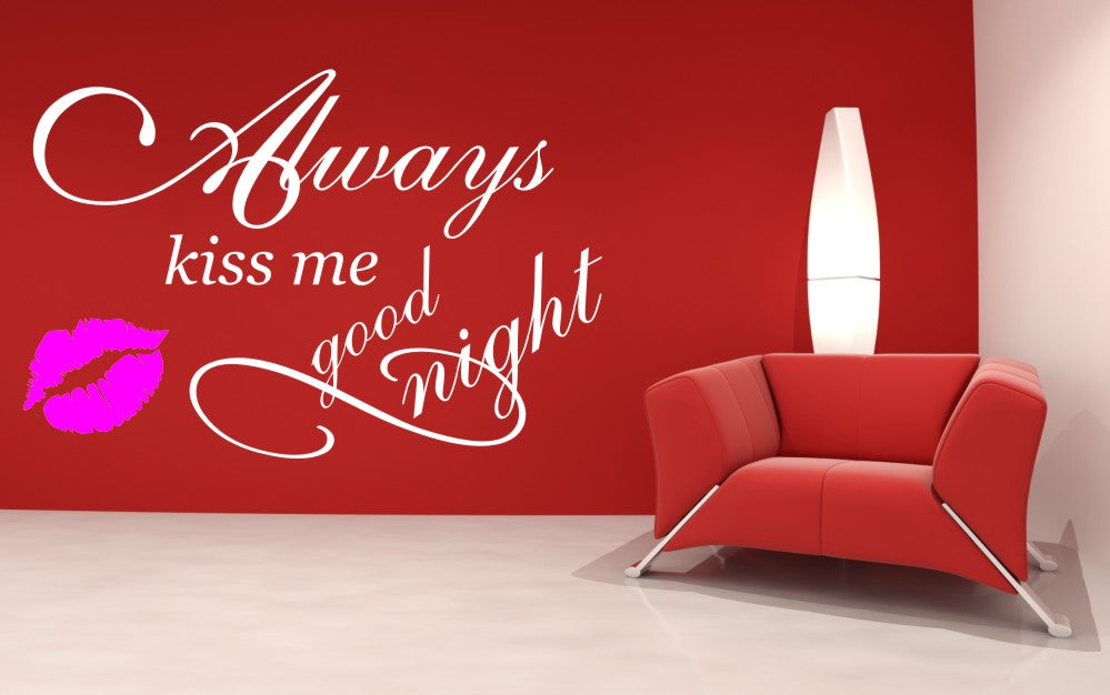 ,,ALWAYS KISS ME GOOD NIGHT '' QUOTE Big & Small Sizes Colour Wall Sticker Valentine's  'N8'
