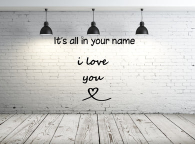 ,It's All in Your Name I Love You '' Quote Big & Small Sizes Colour Wall Sticker Valentine's Modern Style / Q66