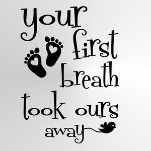 """Your first breath'' QUOTE Sizes Reusable Stencil Wall Decor Kids Room 'N49'"