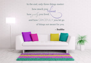 ,ONLY THREE THINGS MATTER..' BUDDHA QUOTE Big & Small Sizes Colour Wall Sticker  'Q20'