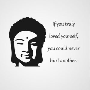 """If you truly loved yourself, you could never hurt another"" BUDDHA QUOTE LOVE Big & Small Sizes Colour Wall Sticker  'Q70'"
