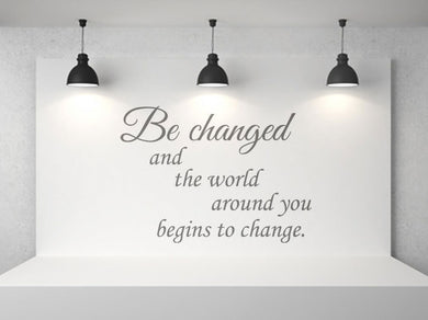 'THE WORLD AROUND YOU BEGINS TO CHANGE' QUOTE Big & Small Sizes Colour Wall Sticker Modern 'Q38'