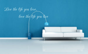 ,,LIVE THE LIFE YOU LOVE ...'' QUOTE  Big & Small Sizes Colour Wall Sticker Modern 'Q54'