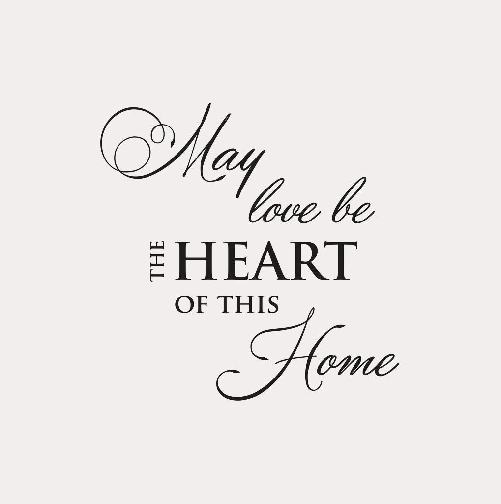 ,,MAY LOVE BE THE HEART OF THIS HOME '' QUOTE Big & Small Sizes Colour Wall Sticker  'Q18'