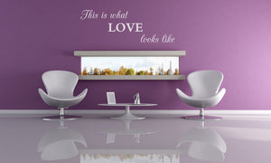 ,,THIS IS HOW LOVE LOOKS LIKE '' QUOTE Big & Small Sizes Colour Wall Sticker Valentine's Modern 'Q60'