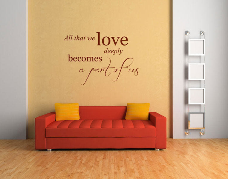 ,,ALL THAT WE LOVE ...'' QUOTE Big & Small Sizes Colour Wall Sticker Modern 'Q50'
