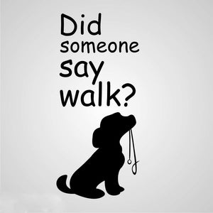 ,,DID SOMEONE SAY WALK? '' QUOTE Sizes Reusable Stencil Modern Animal Style 'N84'
