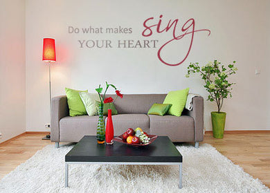 ,,DO WHAT MAKES YOUR HEART SING '' QUOTE Big & Small Sizes Colour Wall Sticker Valentine's 'Q61'