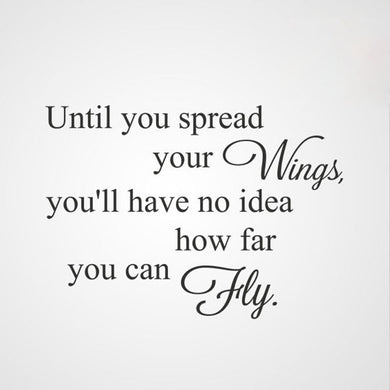 ,,UNTIL YOU SPREAD YOUR WINGS... '' QUOTE Sizes Reusable Stencil Modern Style 'Q59'