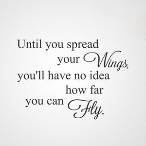 ,,UNTIL YOU SPREAD YOUR WINGS... '' QUOTE Big & Small Sizes Colour Wall Sticker Modern 'Q59'
