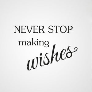 ,,NEVER STOP MAKING WISHES'' QUOTE Sizes Reusable Stencil Modern Style 'Q53'