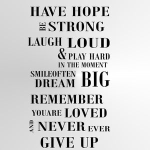 """Have hope, be strong, laugh loud"" Quote Big & Small Sizes Colour Wall Sticker  'Q71'"