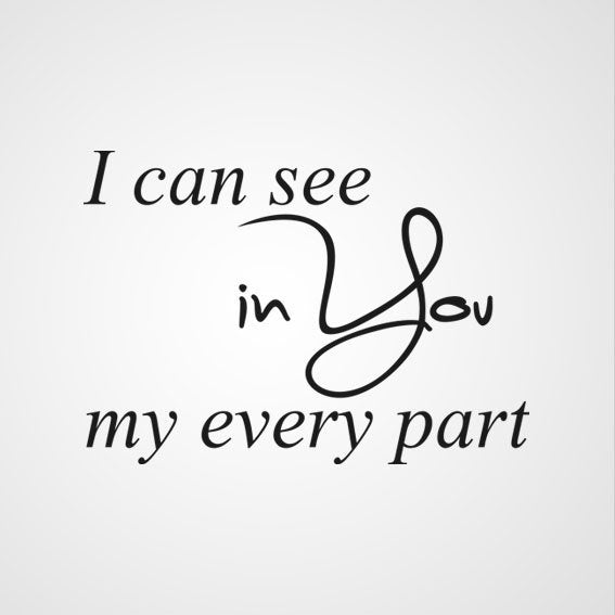 i can see you in my every part quote sizes reusable stencil
