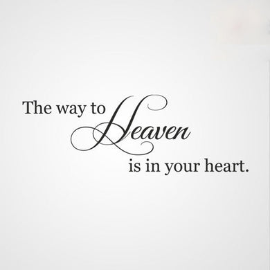 'THE WAY TO HEAVEN IS IN YOUR HEART' QUOTE Big & Small Sizes Colour Wall Sticker Modern 'Q45'