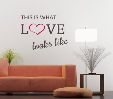 ,,THIS IS WHAT LOVE LOOKS LIKE '' QUOTE Big & Small Sizes Colour Wall Sticker Valentine's