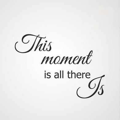 ,, THIS MOMENT IS ALL THERE IS'' QUOTE Sizes Reusable Stencil Modern Style 'Q57'