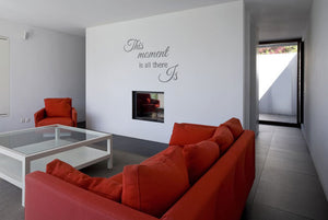 ,,THIS MOMENT IS ALL THERE IS'' QUOTE Big & Small Sizes Colour Wall Sticker Modern 'Q57'