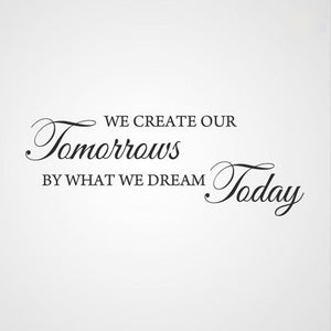 ,,... WE CREATE OUR TOMORROWS...'' QUOTE Sizes Reusable Stencil Modern Style 'Q27'