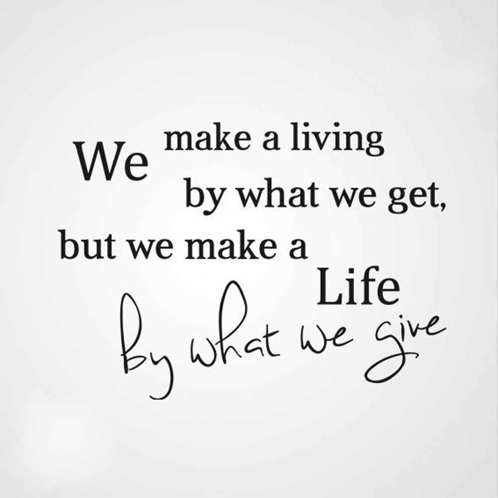 ,,...WE MAKE A LIFE BY WHAT WE GIVE...'' QUOTE Sizes Reusable Stencil Modern Style 'Q25'