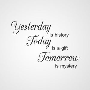 ,, ... TOMMOROW IS A MISTERY '' QUOTE Big & Small Sizes Colour Wall Sticker Modern 'Q62'