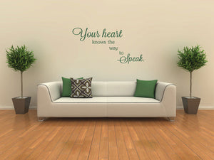 ,,YOUR HEART KNOWS THE WAY TO SPEAK'' QUOTE Big & Small Sizes Colour Wall Sticker Modern 'Q51'
