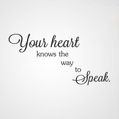 ,,YOUR HEART KNOWS THE WAY TO SPEAK'' QUOTE Sizes Reusable Stencil Modern Style 'Q51'