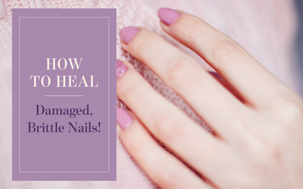 How to Heal Damaged, Brittle Nails. – Organica