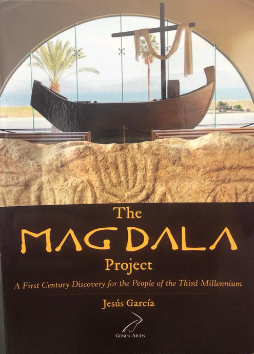 book on the history of the magdala project written by jesus garcia colomer. a story about the discovery of magdala in the holy land
