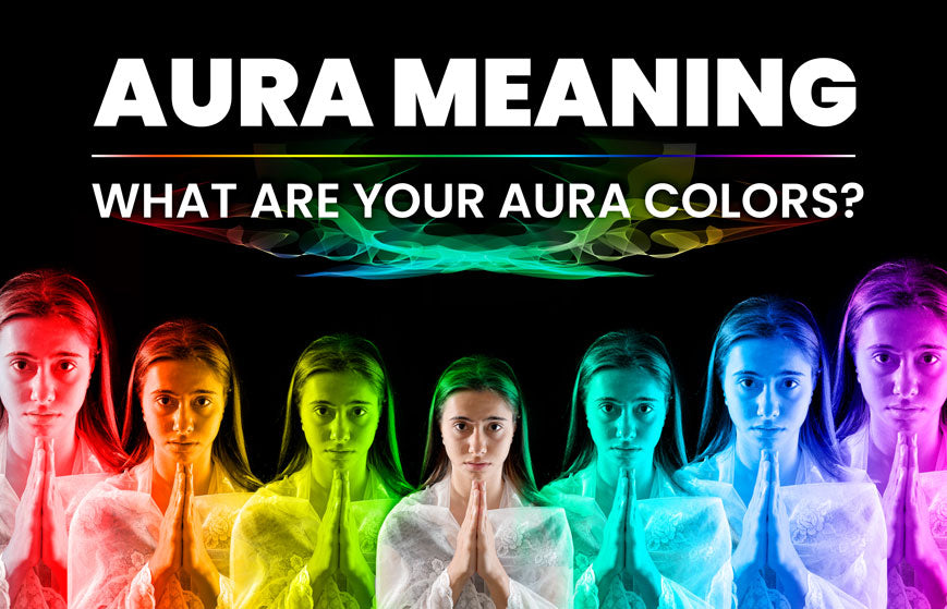 Aura Meaning and What Your Aura Colors Mean