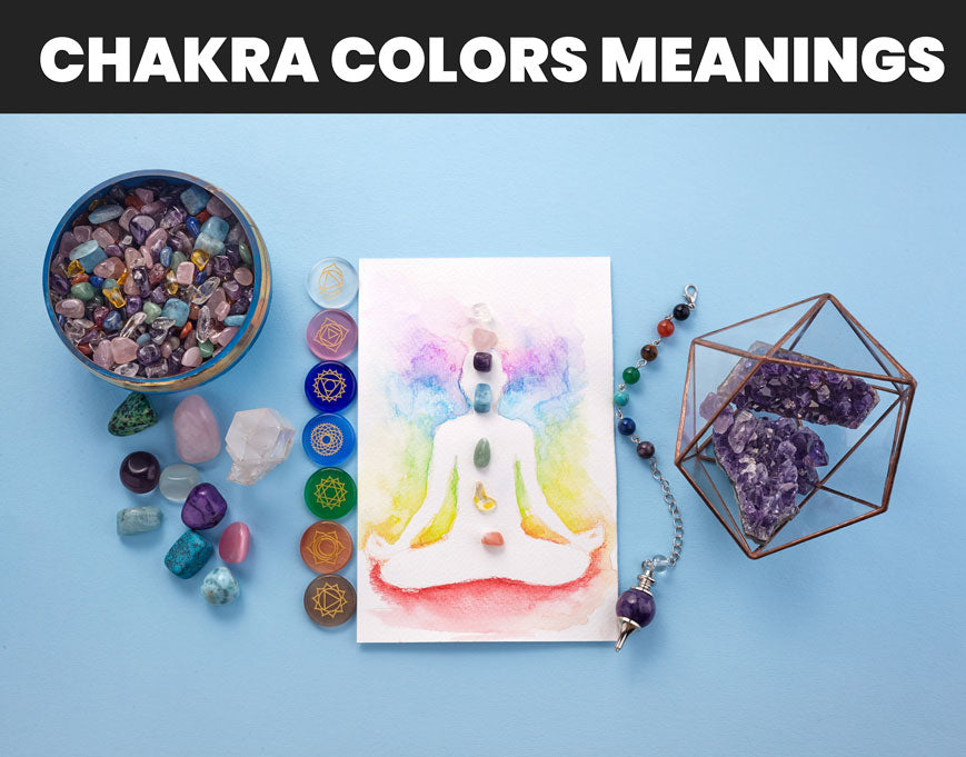 Chakra Colors And Their Meanings