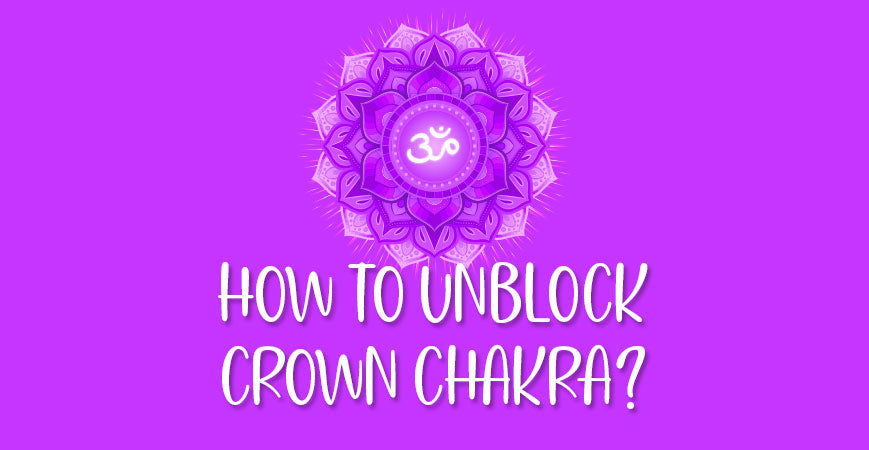 How To Unblock Open Crown Chakra