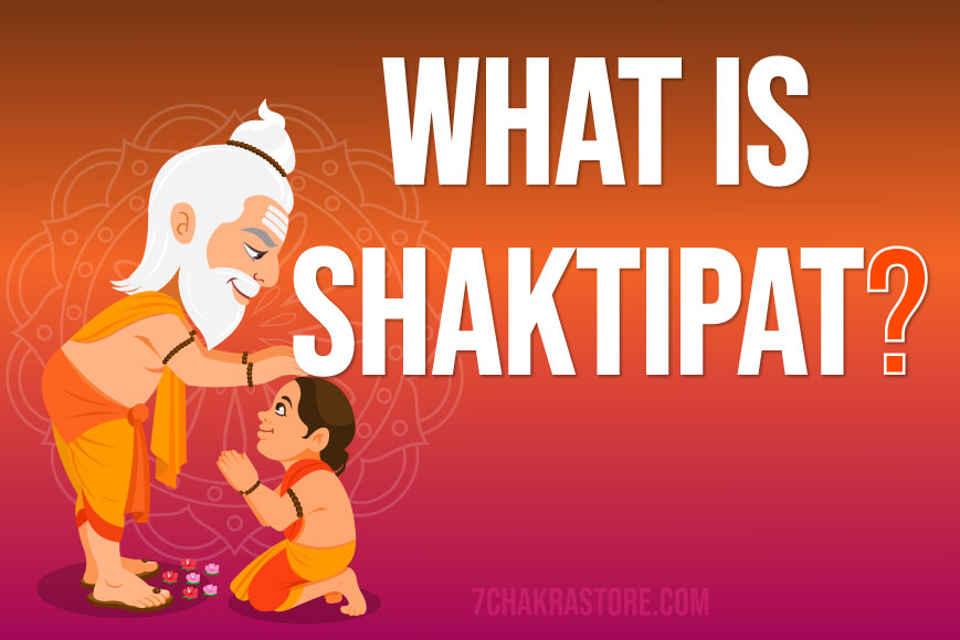 What is Shaktipat and How To Receive Shaktipat?