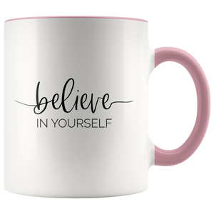 Believe In Yourself Inspirational Mug