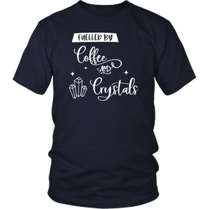 Fuelled By Coffee And Crystals Unisex Shirt