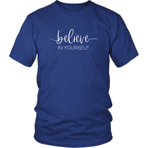 Believe In Yourself Unisex Shirt