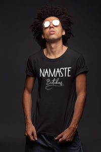 Namaste Bitches Unisex Shirt