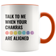 Chakras Are Aligned Accent Mug