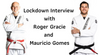 Lockdown Interview with Roger Gracie and Mauricio Gomes