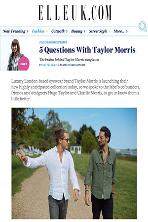 five questions interview with Hugo Taylor Charlie Morris Taylor Morris Eyewear Elle UK