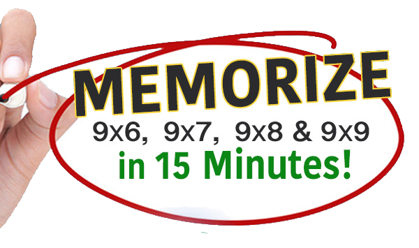 Trick to Memorize 9x6, 9x7, 9x8 & 9x9 in 15 Minutes!