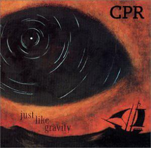 CPR: Just Like Gravity [CD]