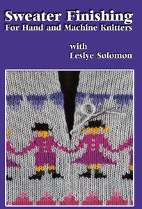 Sweater Finishing for Hand and Machine Knitters DVD